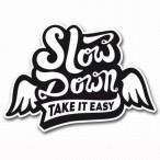 SlowDownTakeItEasy