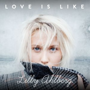 lilly_ahlberg-love_is_like_s